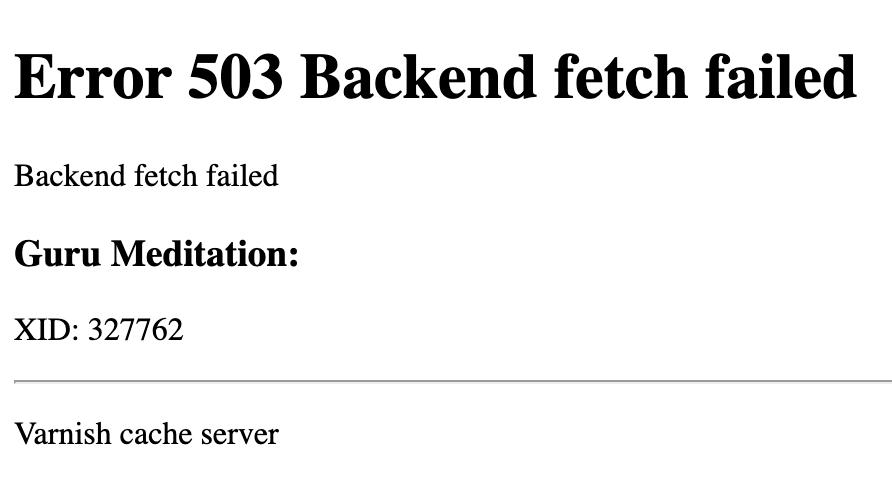 error 503 backend fetch failed - guru meditation - varnish cache server